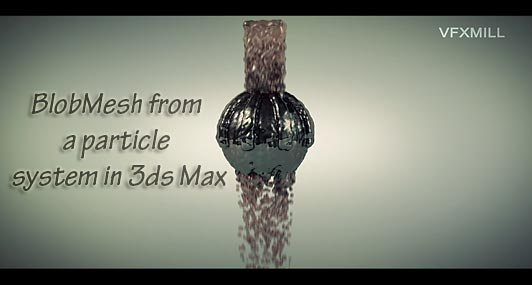 BlobMesh-from-a-particle-system-in-3ds-Max-vfxmill