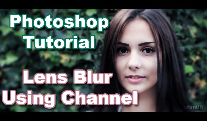 Lens Blur Using channels in photoshop