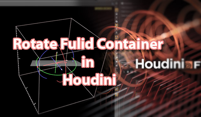 Rotate_Fluid-Contaner-in-Houdini-Tute